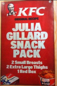 "KFC poster that reads:  ""Julia Gillard Snack Pack:  2 Small Breasts, 2 Extra Large Thighs, 1 Red Box"""