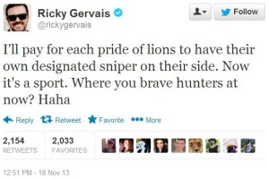 "Gervais' tweet, reads: ""I'll pay for each pride of lions to have their own designated sniper on their side. Now it's a sport. Where you brave hunters at now? Haha."""