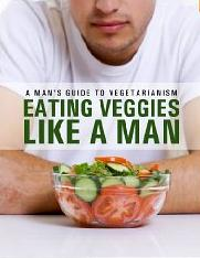 "Cover for ""Eating Veggies Like a Man"""