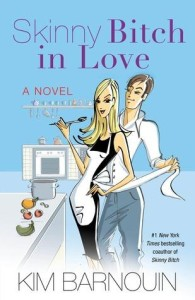 "Cover for ""Skinny Bitch in Love:  A Novel"""