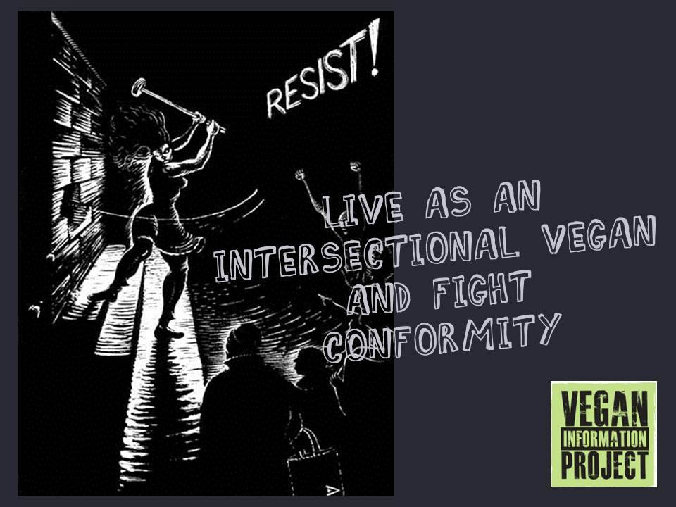 """Cartoon of woman breaking down wall with sledgehammer. Reads, """"Live as an intersectional vegan and fight conformity"""""""