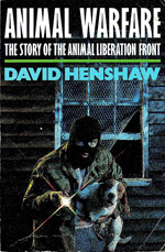 "Book cover, reads, ""Animal Warfare: The Story of the Animal Liberation Front"""