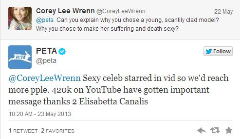"Twitter user asks PETA, ""Can you explain why you chose a young, scantily clad model? Why you chose to maek her suffering and death sexy?"" PETA responds: ""Sexy celeb starred in vid so we'd reach more pple. 420k on YouTube have gotten important message thanks 2 Elisabetta Canalis"""
