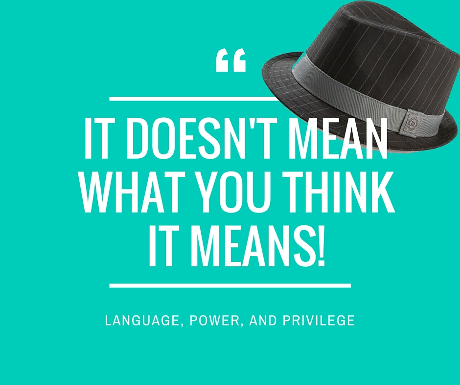 "Reads, ""It doesn't mean what you think it means!"" Picture of a fedora"