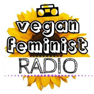Vegan Feminist Radio